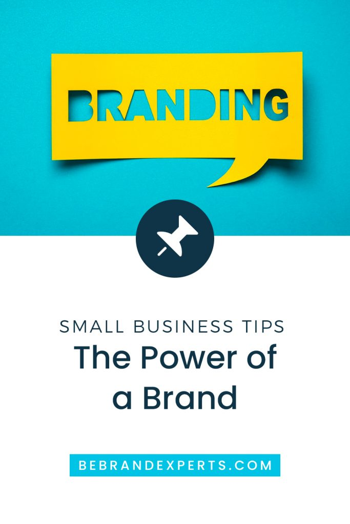 Small Business Tips: The Power of Branding